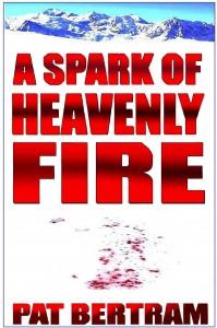 A Spark of Heavenly Fire by Pat Bertram