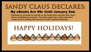 SANDY CLAUS DECLARES THEY'RE 99c